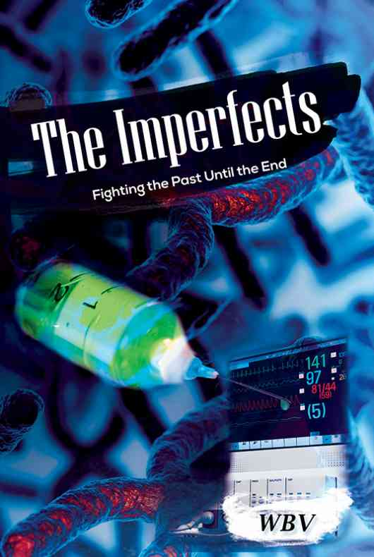 The Imperfects: Fighting the Past Until the End