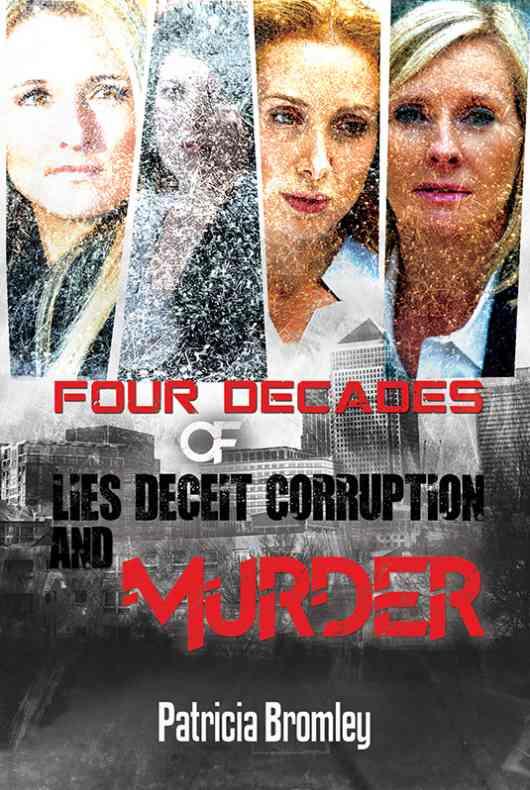 Four Decades of Lies, Deceit, Corruption and Murder