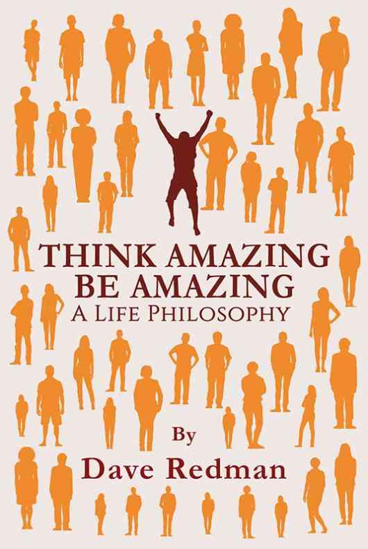 Think Amazing, Be Amazing - A Life Philosophy