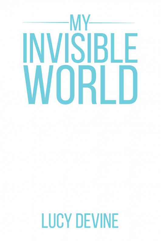 My Invisible World