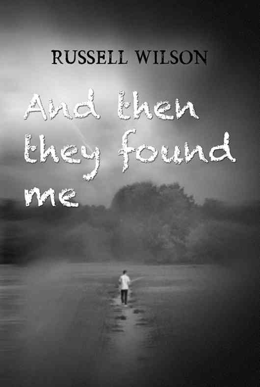 And Then They Found Me