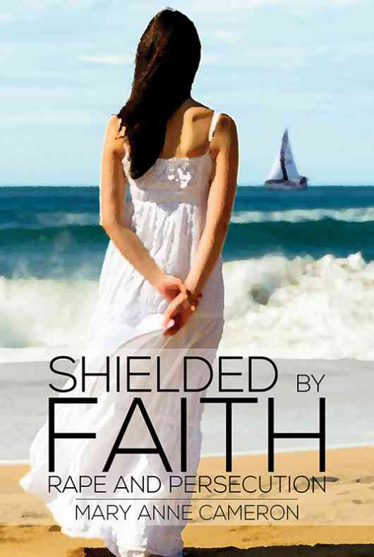 Shielded By Faith: Rape And Persecution