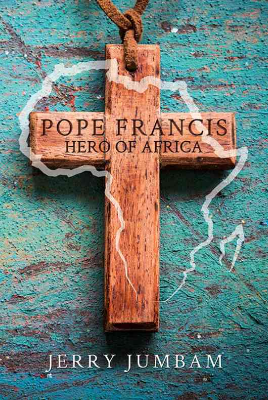 Pope Francis, Hero of Africa