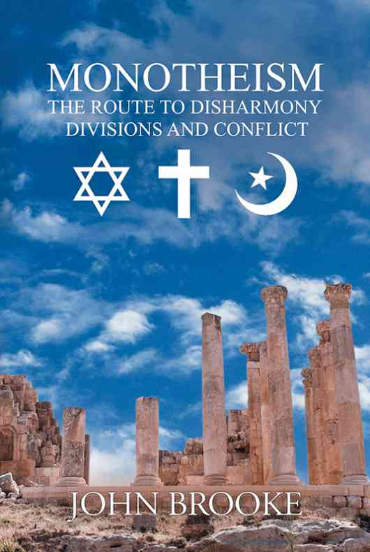 Monotheism, the route to disharmony, divisions and conflict