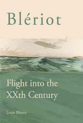 Blériot: Flight into the XXth Century