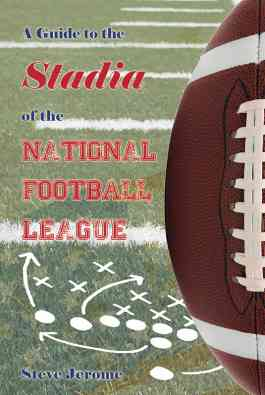 A Guide to the Stadia of the National Football League