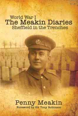 World War One - The Meakin Diaries - Sheffield in the Trenches