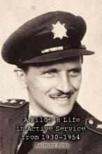 A Pilot's Life in Active Service from 1930-1954