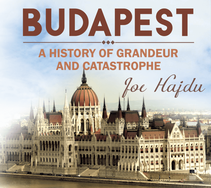 budapest-history-grandeur-and-catastrophe