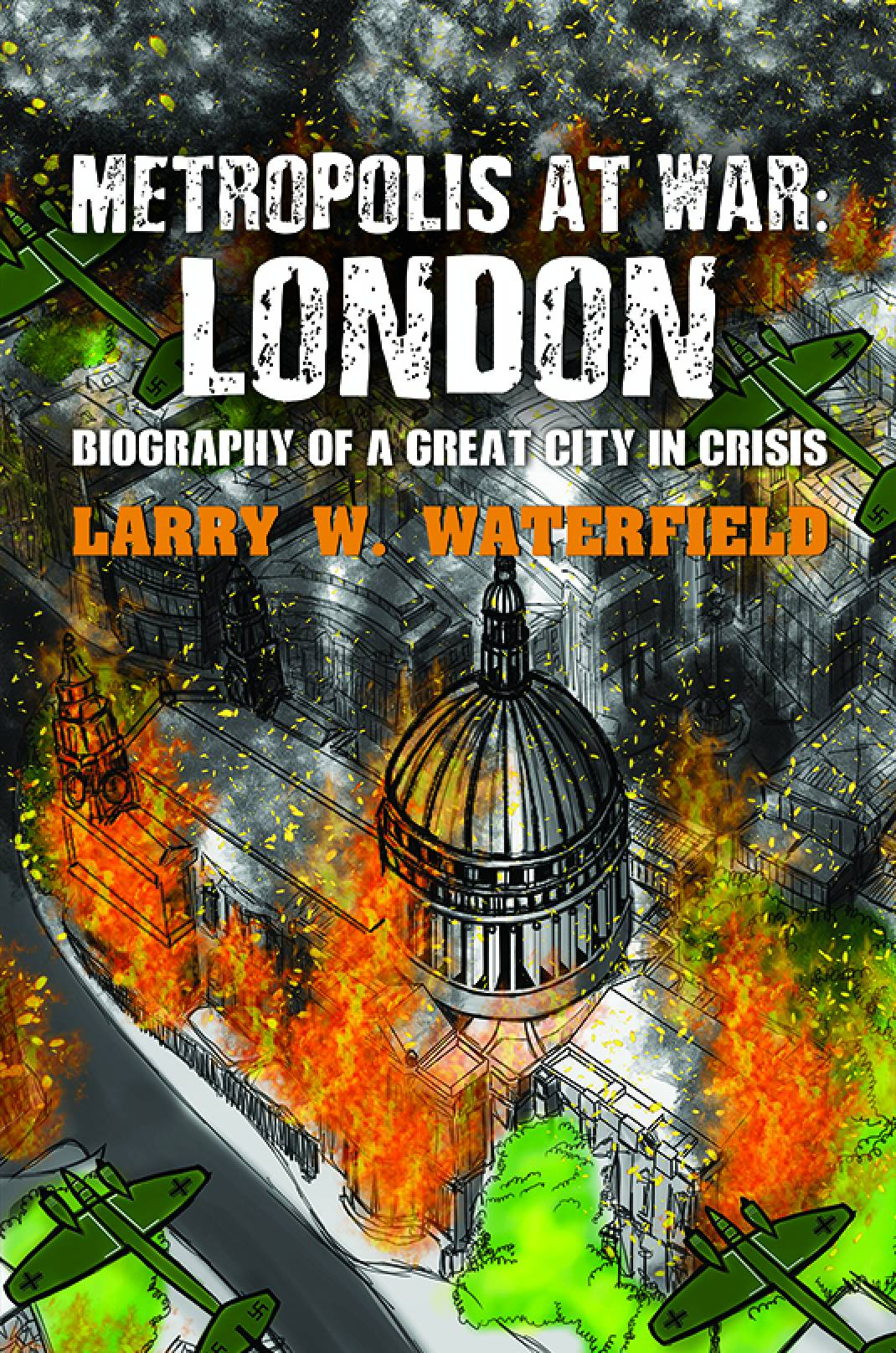 The Metropolis at War: London by Larry W. Waterfield travel product recommended by Ryan Kenna on Lifney.