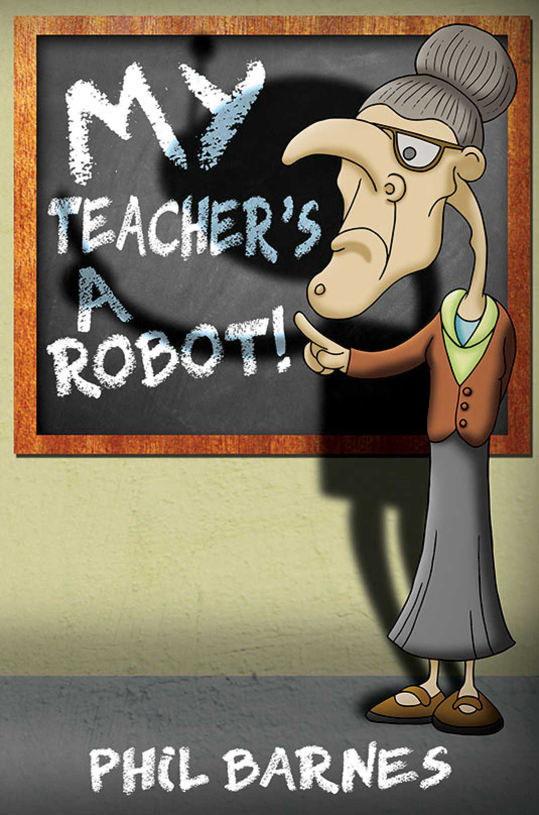 My Teacher's a Robot!