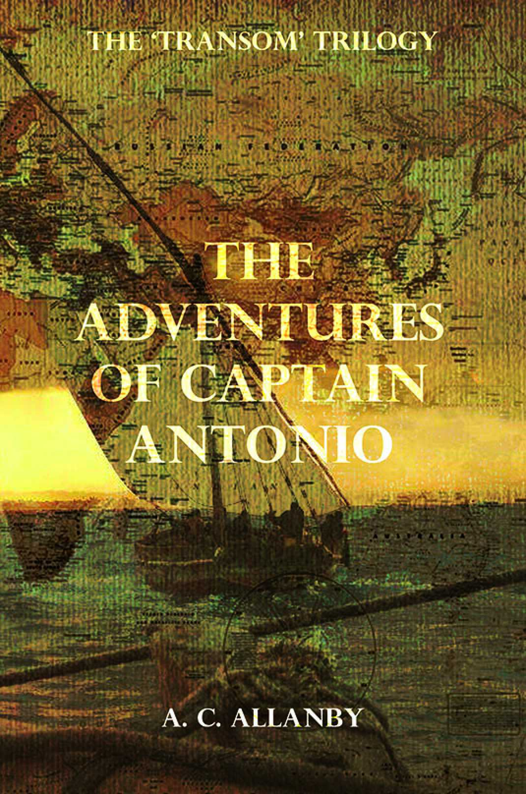 The Transom Trilogy I: The Adventures of Captain Antonio