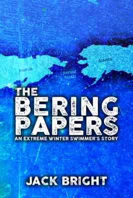 The Bering Papers: An Extreme Winter Swimmer's Story