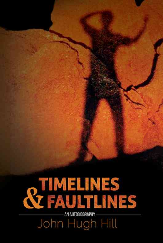 Time Lines And Fault Lines - An Autobiography