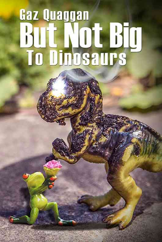 But Not Big To Dinosaurs