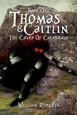 Thomas And Caitlin: Book One - The Caves Of Caerdraig