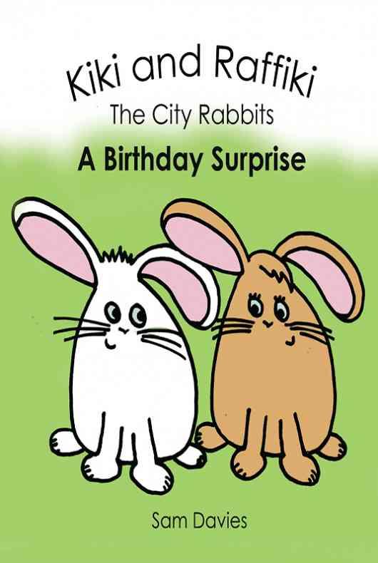 Kiki and Raffiki the City Rabbits - A Birthday Surprise
