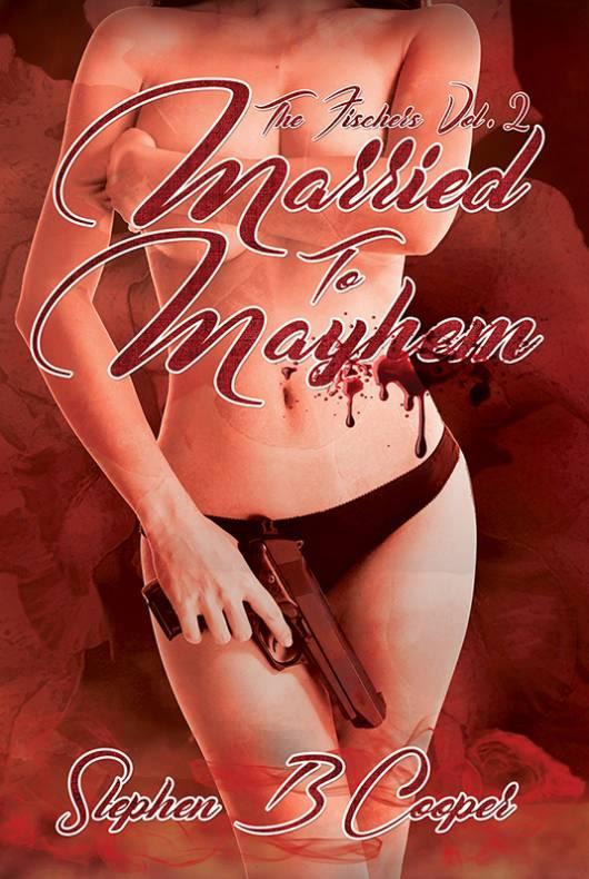 The Fischer's, Vol 2 Married to Mayhem