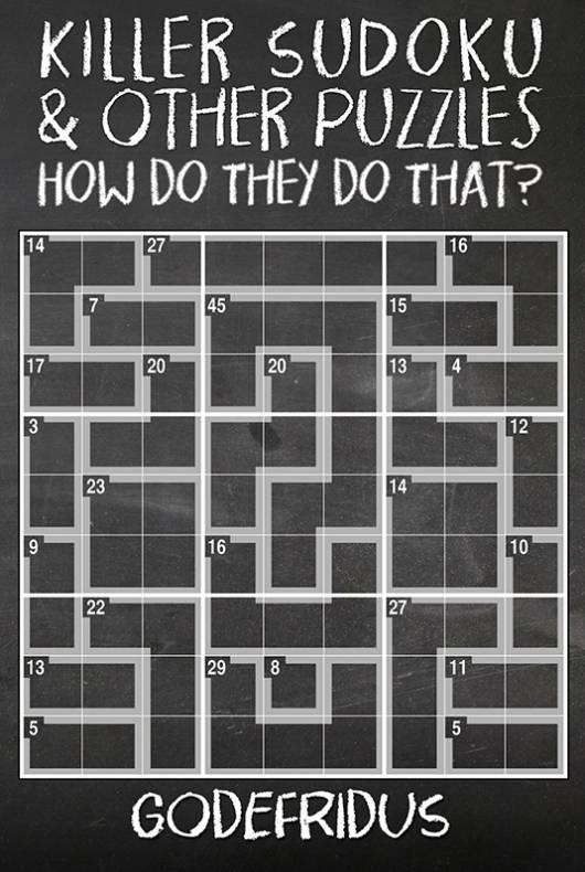 Killer Sudoku and Other Puzzles - How Do They Do That?