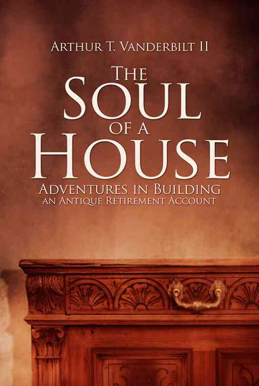 The Soul of a House: Adventures in Building an Antique Retirement Account