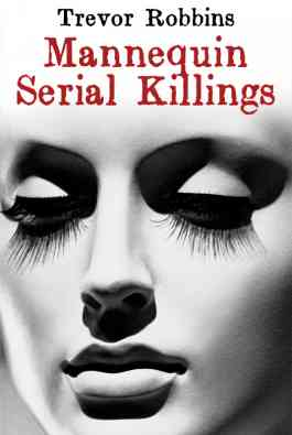 Mannequin Serial Killings