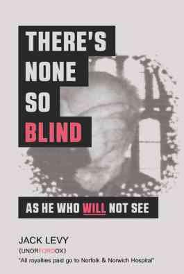 There's None So Blind As He Who Will Not See